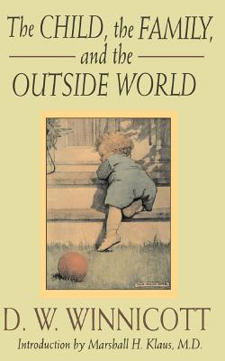 The Child, The Family And The Outside World Cover Image