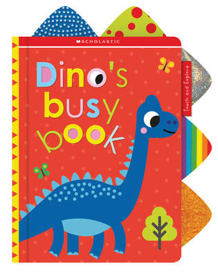 Dino's Busy Book: Scholastic Early Learners (Touch and Explore) Cover Image