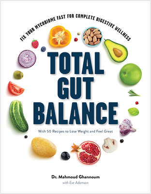 Total Gut Balance: Fix Your Mycobiome Fast for Complete Digestive Wellness Cover Image