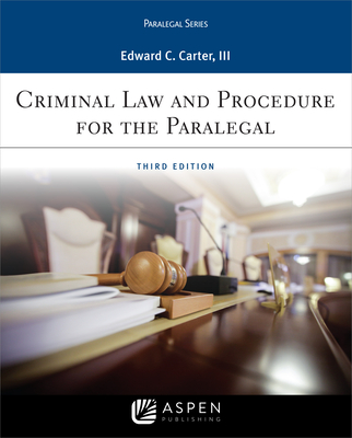 Criminal Law and Procedure for the Paralegal (Aspen Criminal Justice) Cover Image