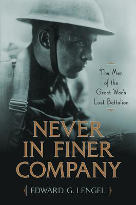 Never in Finer Company: The Men of the Great War's Lost Battalion Cover Image