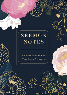 Sermon Notes: A Guided Book to Log Your Inner Thoughts (Creative Keepsakes #26) Cover Image