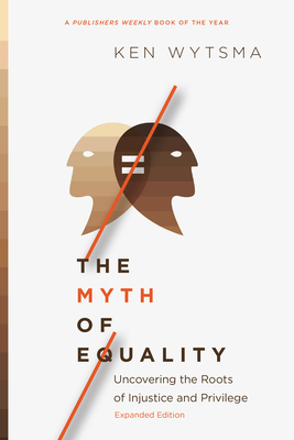 The Myth of Equality: Uncovering the Roots of Injustice and Privilege Cover Image
