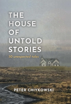 The House of Untold Stories: 50 Unexpected Tales Cover Image