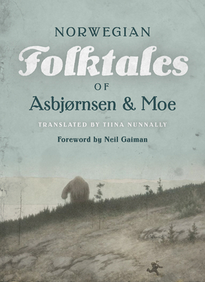 The Complete and Original Norwegian Folktales of Asbjørnsen and Moe Cover Image