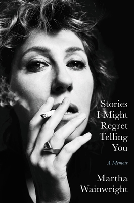 Stories I Might Regret Telling You: A Memoir Cover Image
