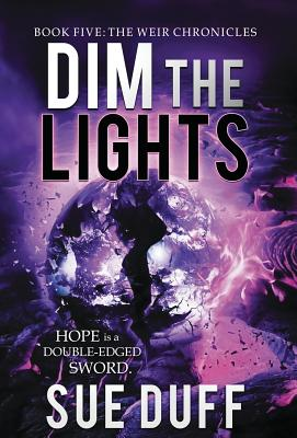 Dim the Lights: Book Five: The Weir Chronicles Cover Image
