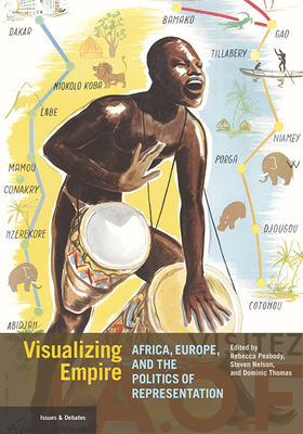 Visualizing Empire: Africa, Europe, and the Politics of Representation (Issues & Debates) Cover Image