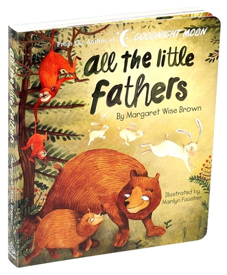 All the Little Fathers (Margaret Wise Brown Classics) Cover Image