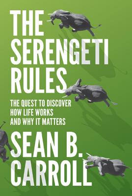 The Serengeti Rules: The Quest to Discover How Life Works and Why It Matters - With a New Q&A with the Author Cover Image