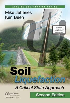 Soil Liquefaction: A Critical State Approach, Second Edition (Applied Geotechnics) Cover Image