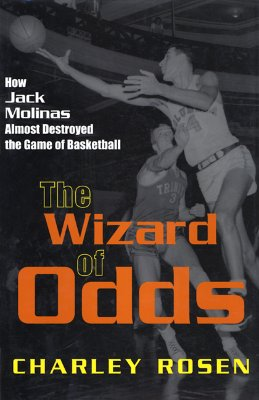 The Wizard of Odds: How Jack Molinas Almost Destroyed the Game of Basketball Cover Image