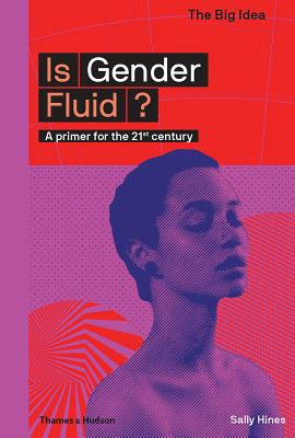 Is Gender Fluid?: A Primer for the 21st Century (Big Ideas) Cover Image
