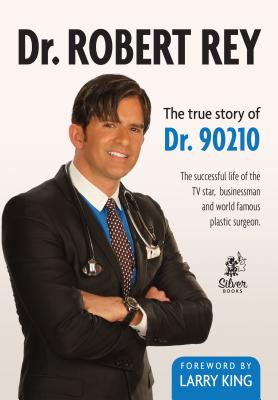 Dr. Robert Rey: The True Story of Dr. 90210 Cover Image