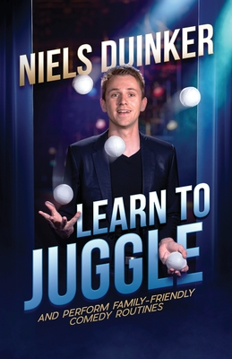 Learn to Juggle: And Perform Family-Friendly Comedy Routines Cover Image