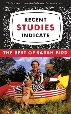 Recent Studies Indicate: The Best of Sarah Bird Cover Image