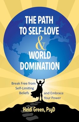 Cover for The Path to Self-Love and World Domination