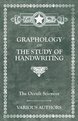 The Occult Sciences. Graphology or the Study of Handwriting Cover Image