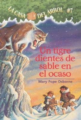 Un Tigre Dientes de Sable En El Ocaso (Casa del Arbol #7) Cover Image