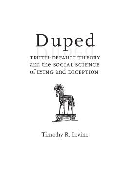 Duped: Truth-Default Theory and the Social Science of Lying and Deception Cover Image