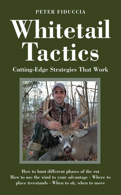 Whitetail Tactics: Cutting-Edge Strategies That Work Cover Image