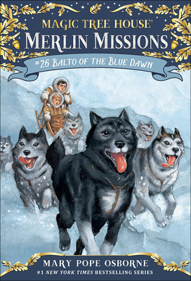 Balto of the Blue Dawn (Magic Tree House (R) Merlin Mission #26) Cover Image