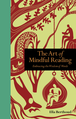 The Art of Mindful Reading: Embracing the Wisdom of Words (Mindfulness series) Cover Image