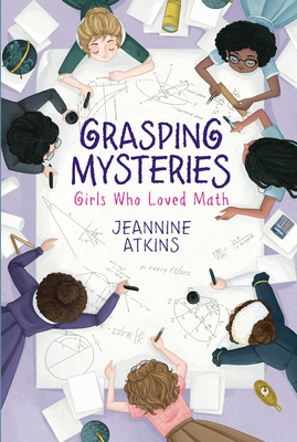 Grasping Mysteries: Girls Who Loved Math Cover Image