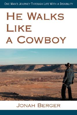 He Walks Like a Cowboy: One Man's Journey Through Life with a Disability Cover Image