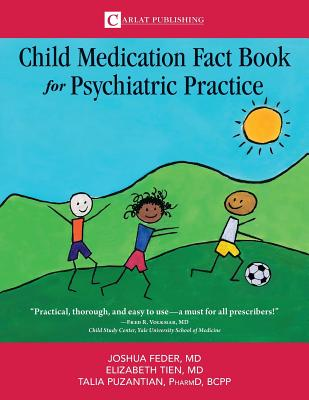 The Child Medication Fact Book for Psychiatric Practice Cover Image