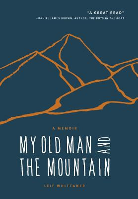 My Old Man and the Mountain: A Memoir Cover Image