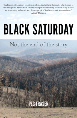 Black Saturday: Not the End of the Story (History of Australia) Cover Image