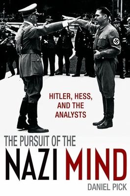 The Pursuit of the Nazi Mind: Hitler, Hess, and the Analysts Cover Image