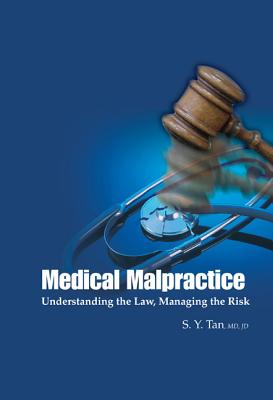 Medical Malpractice: Understanding the Law, Managing the Risk Cover Image