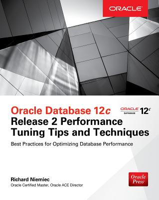 Oracle Database 12c Release 2 Performance Tuning Tips & Techniques (Oracle Press) Cover Image