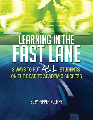 Learning in the Fast Lane: 8 Ways to Put All Students on the Road to Academic Successascd Cover Image
