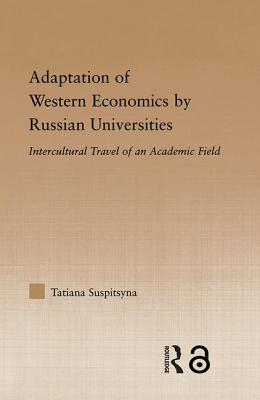 Adaptation of Western Economics by Russian Universities: Intercultural Travel of an Academic Field Cover Image