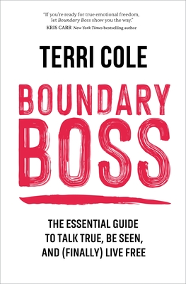 Boundary Boss: The Essential Guide to Talk True, Be Seen, and (Finally) Live Free Cover Image