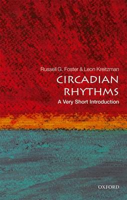 Circadian Rhythms: A Very Short Introduction (Very Short Introductions) Cover Image