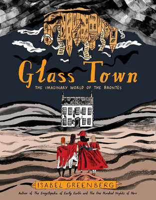Glass Town: The Imaginary World of the Brontës Cover Image