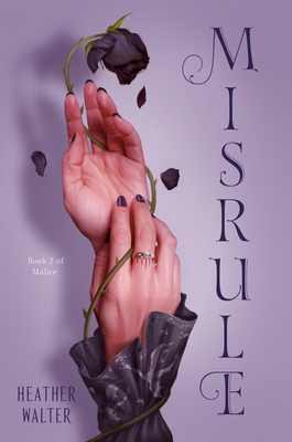 Misrule: Book Two of the Malice Duology Cover Image