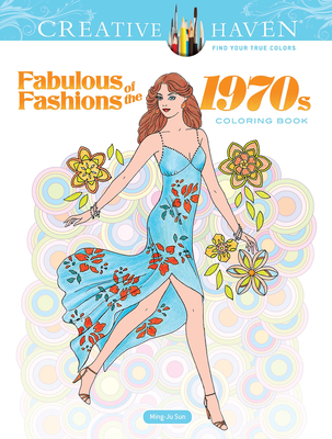 Creative Haven Fabulous Fashions of the 1970s Coloring Book (Creative Haven Coloring Books) Cover Image