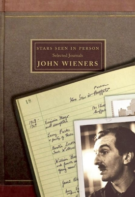 Stars Seen in Person: Selected Journals of John Wieners Cover Image