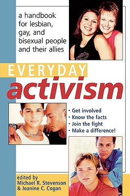 Everyday Activism: A Handbook for Lesbian, Gay, and Bisexual People and Their Allies Cover Image