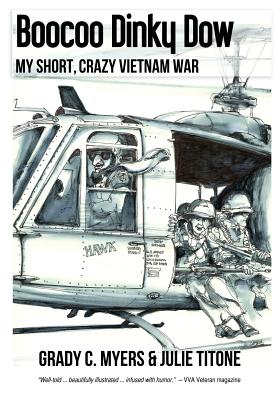 Boocoo Dinky Dow: My short, crazy Vietnam War Cover Image