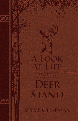 A Look at Life from a Deer Stand Deluxe Edition: Hunting for the Meaning of Life Cover Image
