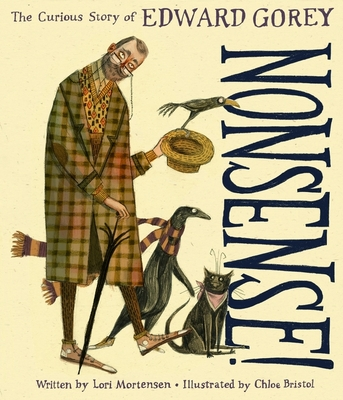Nonsense! The Curious Story of Edward Gorey Cover Image