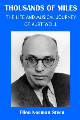 Thousands of Miles: The Life and Musical Journey of Kurt Weill Cover Image