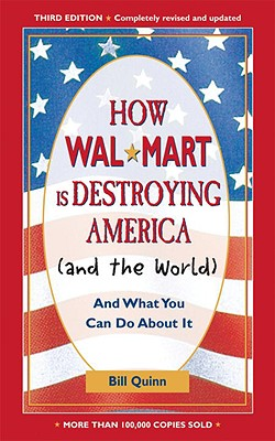 How Walmart Is Destroying America (and the World) Cover