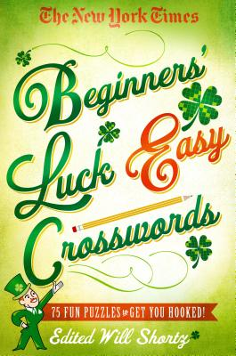 The New York Times Beginners' Luck Easy Crosswords: 75 Fun Puzzles to Get You Hooked! Cover Image